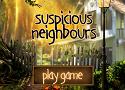 Suspicious Neighbours